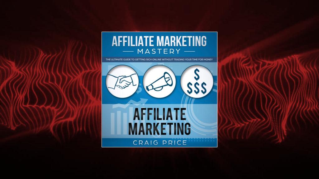 Affiliate Marketing Mastery Audiobook