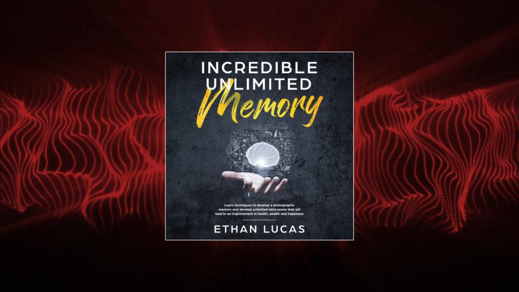 Incredible Unlimited Memory Audiobook