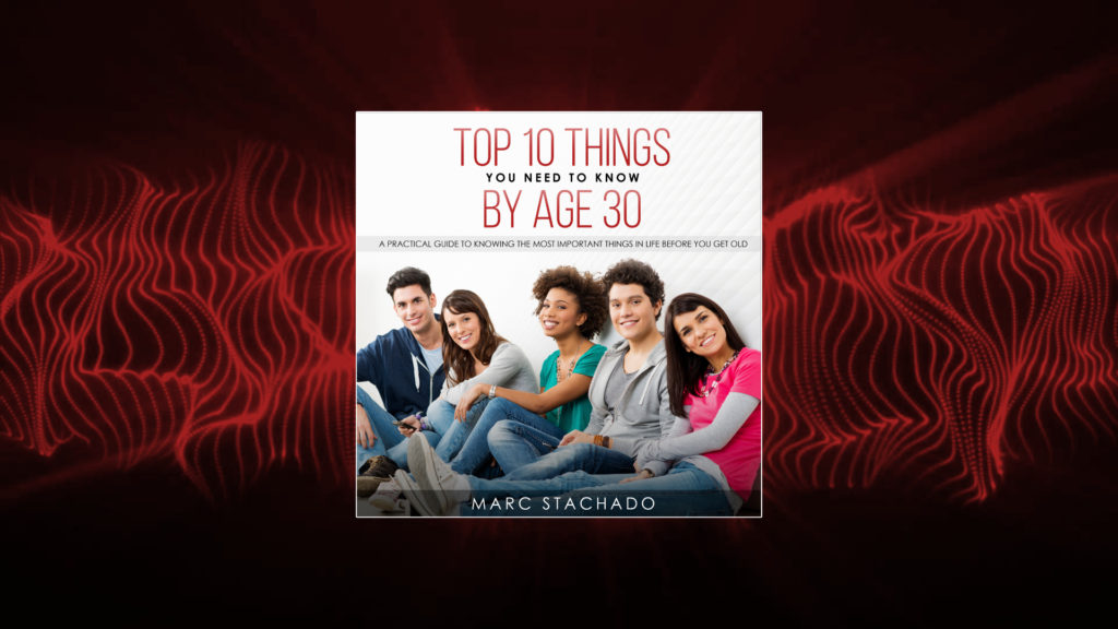 Top 10 Things To Know By Age 30