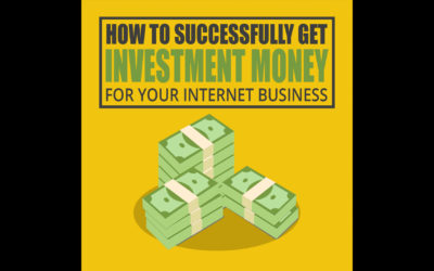 How To Successfully Get Investment Money For Your Internet Business Audiobook & Resources